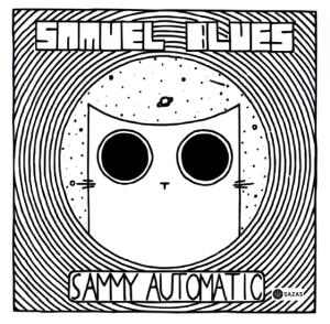Sammy AutoSamuel Blues Sammy Automatic, Zavod Orbita Založba Orbita Miha Erič Natalija Šepul Erič Samuel Blues cd